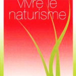 Vivre le naturisme.